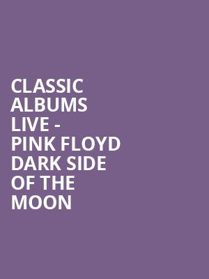 Classic Albums Live - Pink Floyd Dark Side of the Moon at Kodak Center