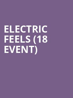 Electric Feels (18+ Event) at Anthology