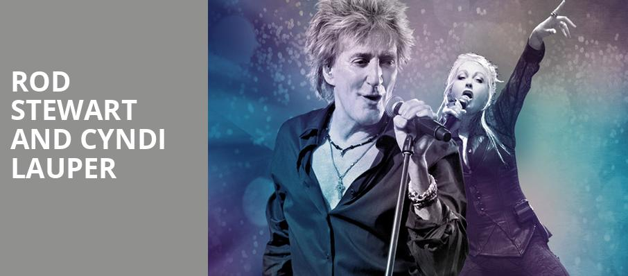 Rod Stewart and Cyndi Lauper, Constellation Brands Performing Arts Center, Rochester