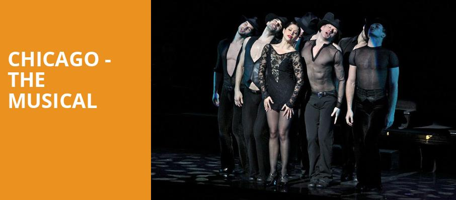 Chicago The Musical, Rochester Auditorium Theatre, Rochester