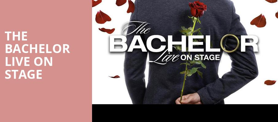 The Bachelor Live On Stage, Rochester Auditorium Theatre, Rochester