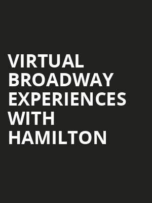 Virtual Broadway Experiences with HAMILTON, Virtual Experiences for Rochester, Rochester