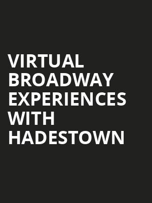 Virtual Broadway Experiences with HADESTOWN, Virtual Experiences for Rochester, Rochester