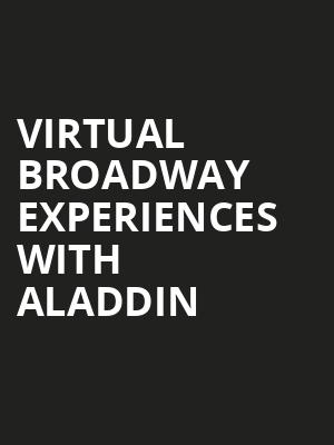 Virtual Broadway Experiences with ALADDIN, Virtual Experiences for Rochester, Rochester